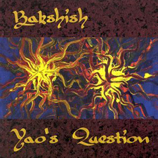 Bakshish - Yao's Question